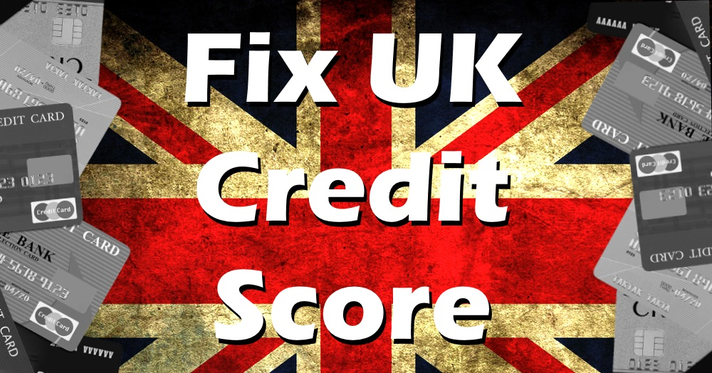 How to fix UK Credit Score
